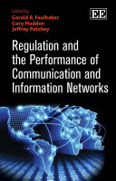 Regulation and the Performance of Communication and Information Networks