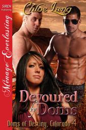 Devoured by Doms [Doms of Destiny, Colorado 4]