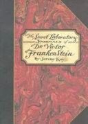 The Secret Laboratory Journals of Dr  Victor Frankenstein PDF