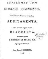 Hibernia Dominicana, sive Historia provinciæ Hiberniæ Ordinims prædicatorum. [With]