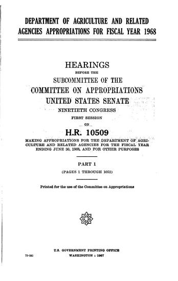 Department of Agriculture and Related Agencies Appropriations for Fiscal Year 1968  Hearings Before     90 1  on H R  10509 PDF