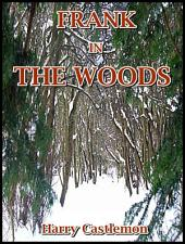 Frank in the Woods : The Gunboat Series (Books for Boys)