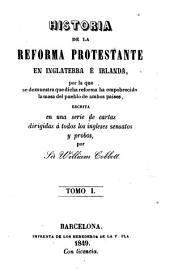 Historia de la reforma protestante en Inglaterra é Irlanda: por la que se demuestra que dicha reforma ha empobrecido la masa del pueblo de ambos paises, Volumen 2