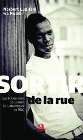 Sortir de la rue: Les trajectoires des jeunes de Lubumbashi en RDC