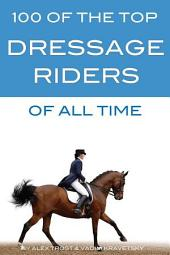 100 of the Top Dressage Riders of All Time