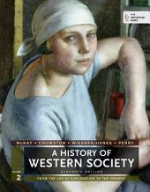 A History of Western Society, Volume 2: From the Age of Exploration to the Present, Edition 11