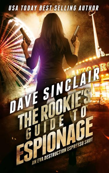 Download The Rookie   s Guide to Espionage Book