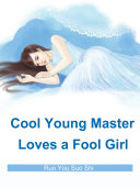 Cool Young Master Loves a Fool Girl