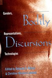 Bodily Discursions: Genders, Representations, Technologies