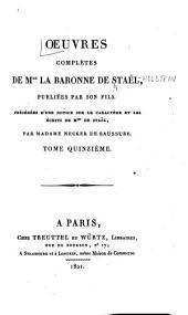 Œuvres complètes de Mme. la baronne de Staël: Dix années d'exil