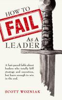 How to Fail As a Leader