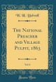 The National Preacher and Village Pulpit  1863  Vol  6  Classic Reprint