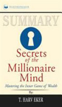 Summary Of Secrets Of The Millionaire Mind Book PDF