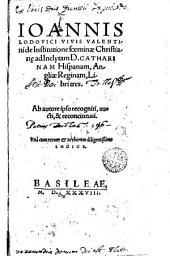Ioannis Lodovici Vivis ... De institutione foeminae christian[a]e ... libri tres