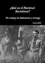 ¿Qué es el Nacional-Socialismo? Un trabajo de dedicación y entrega