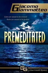 Premeditated: A Gino Cataldi Mystery