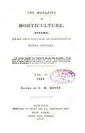 Magazine of Horticulture, Botany, and All Useful Discoveries and Improvements in Rural Affairs: Volume 5