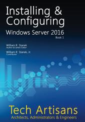 Windows Server 2016: Installing & Configuring