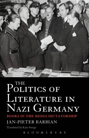 The Politics of Literature in Nazi Germany