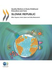 Quality Matters in Early Childhood Education and Care Quality Matters in Early Childhood Education and Care: Slovak Republic 2012