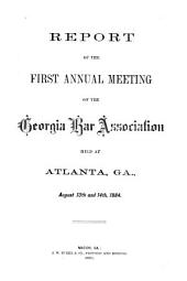 Report of the ... Annual Session of the Georgia Bar Association: Volumes 1-4