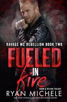 Fueled in Fire  Ravage MC Rebellion Series Book Two  PDF