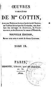 Œuvres complètes de Mme Cottin, avec une notice sur la vie et les écrits de l'auteur, un Tableau historique des croisades: Volume9