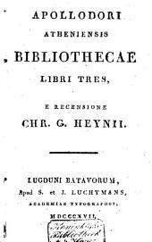 Apollodori Atheniensis Bibliothecae libri tres
