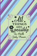 All Things Are Possible - Six Month Daily Planner