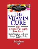 The Vitamin Cure for Children s Health Problems