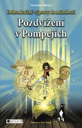 Dobrodružné výpravy do minulosti – Pozdvižení v Pompejích