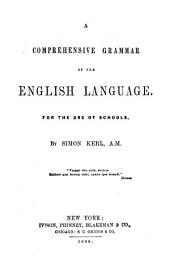 A Comprehensive Grammar of the English Language: For the Use of Schools