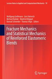 Fracture Mechanics and Statistical Mechanics of Reinforced Elastomeric Blends