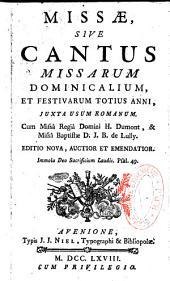Missae sive Cantus missarum dominicalium et festivarum totius anni, juxta usum Romanum