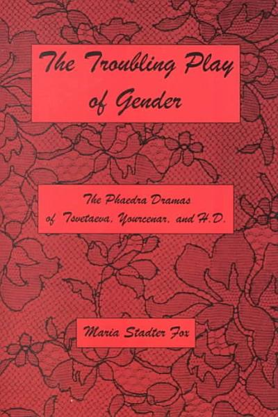 The Troubling Play of Gender PDF