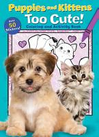 Puppies and Kittens  Too Cute  Coloring and Activity Book PDF