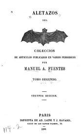 Aletazos del[murciélago]: Colección de artículos publicados en varios periódicos, Volumen 2