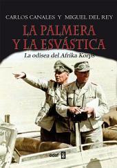 La palmera y la esvástica: La odisea del Afrika Korps
