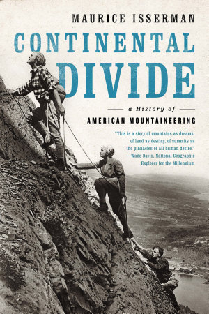 Continental Divide  A History of American Mountaineering PDF