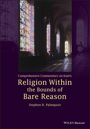 Comprehensive Commentary on Kant s Religion Within the Bounds of Bare Reason PDF