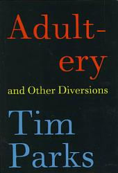 Adultery And Other Diversions Book PDF