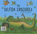 The Selfish Crocodile   Al Timsah Al Anan  Dual language English Arabic edition  PDF
