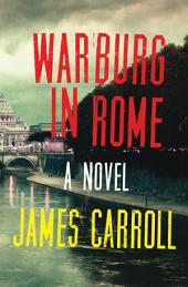 Warburg in Rome: A Novel