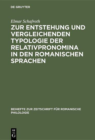 Zur Entstehung und vergleichenden Typologie der Relativpronomina in den romanischen Sprachen PDF