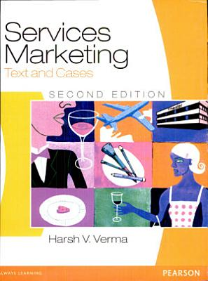 Services Marketing: Text and Cases, 2/e