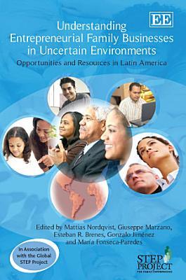 Understanding Entrepreneurial Family Businesses in Uncertain Environments