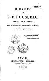 Oeuvres de J. B. Rousseau: nouvelle édition ; avec un commentaire historique et littéraire, précédé d'un nouvel essai sur la vie et les écrits de l'auteur