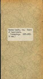 Proceedings of the County Board of Supervisors of Monroe County, Wisconsin at Their Annual Session ...