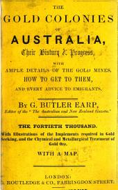 The gold colonies of Australia, and gold seeker's manual