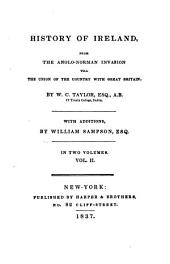 History of Ireland, from the Anglo-Norman Invasion Till the Union of the Country with Great Britain: Volume 2
